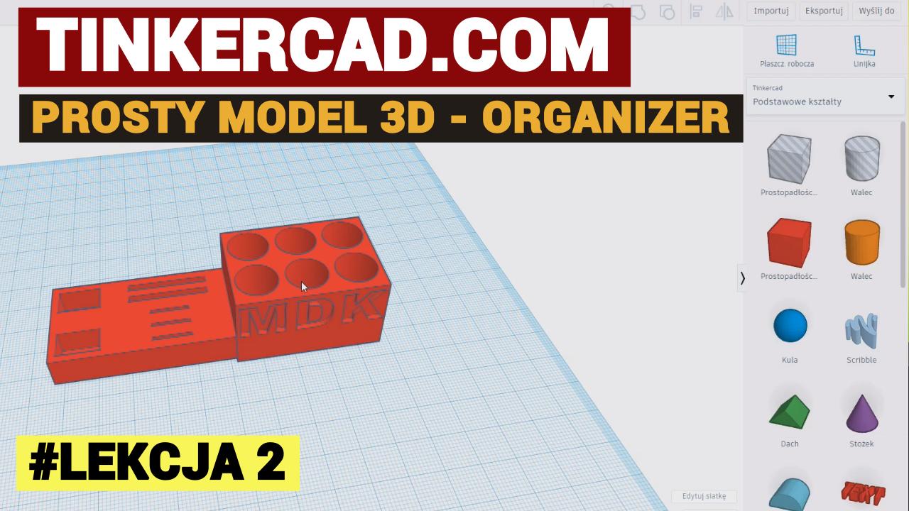 Lekcja 2 - Tinkercad.com - prosty model 3D - organizer