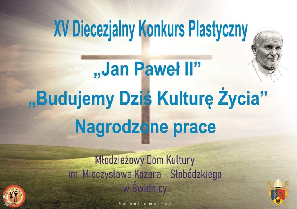 """Z przyjemnością przedstawiamy Wam 33. laureatów XV Diecezjalnego Konkursu Plastycznego """"Jan Paweł II"""","""
