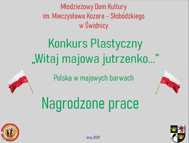 """Z przyjemnością przedstawiamy Wam 38. laureatów konkursu """"Witaj majowa jutrzenko… Polska w majowych barwach."""""""
