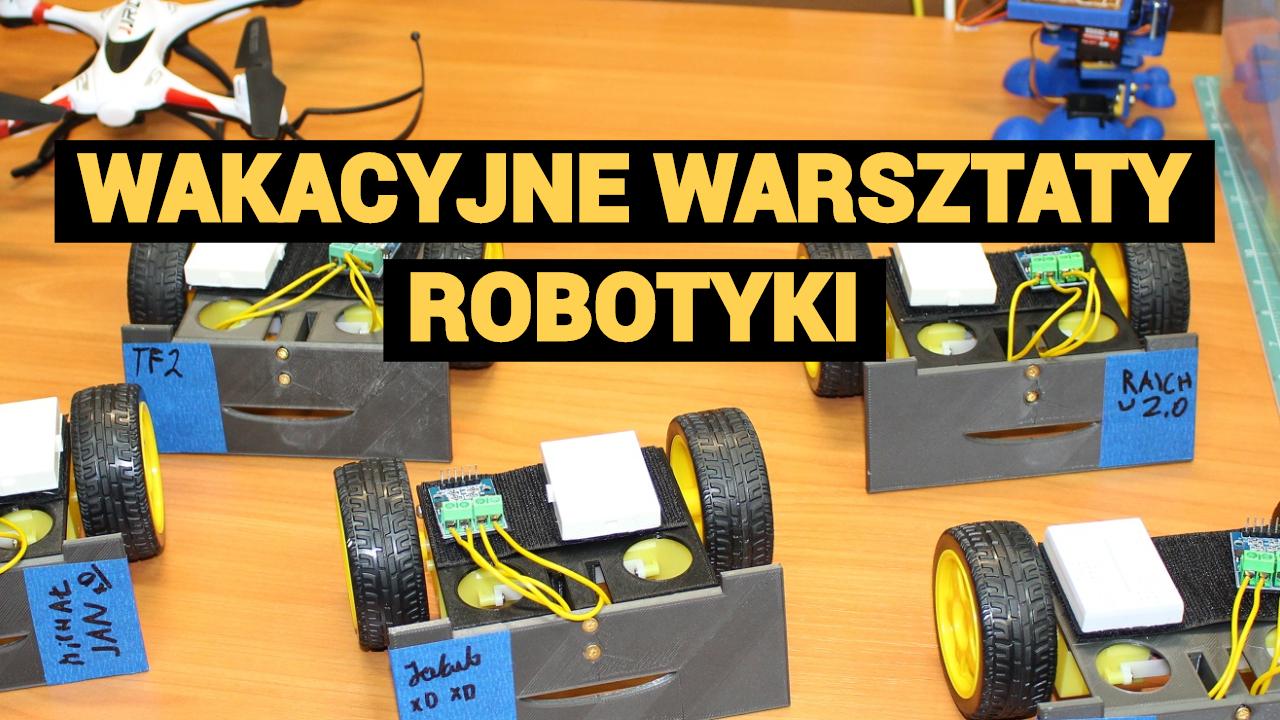 Wakacyjne warsztaty z pracownią robotyki